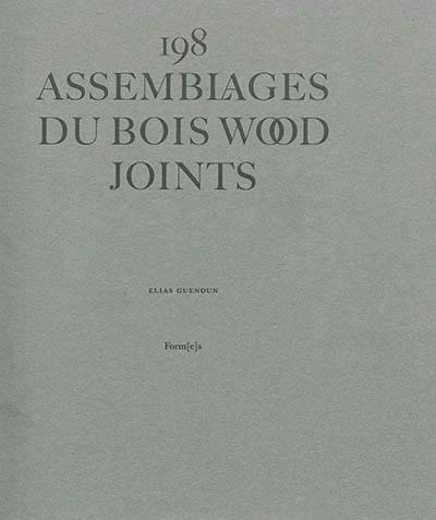198 assemblages du bois = 198 wood joints