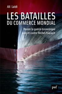 Les batailles du commerce mondial