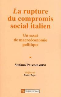 La rupture du compromis social italien