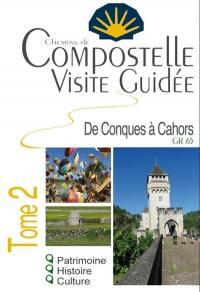 Compostelle. Volume 2, De Conques à Cahors
