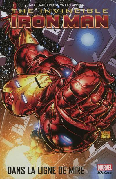 The invincible Iron Man. Volume 1, Dans la ligne de mire