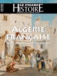 Le Figaro histoire, Ce qu'était l'Algérie française