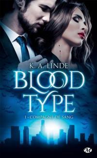Blood type. Volume 1, Compagne de sang