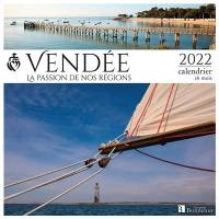 Vendée : la passion de nos régions : 2022, calendrier 16 mois