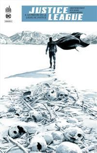 Justice league rebirth. Volume 6, Le procès de la Ligue de justice