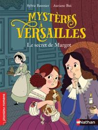 Mystères à Versailles. Volume 1, Le secret de Margot