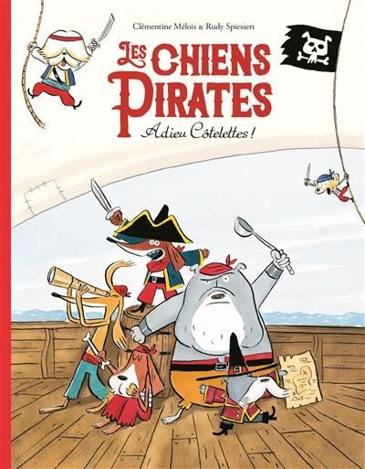 Les chiens pirates, Adieu côtelettes !