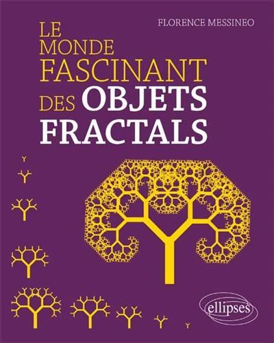 Le monde fascinant des objets fractals