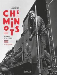 La grande histoire des cheminots