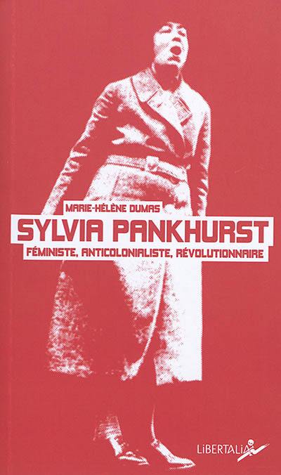 Sylvia Pankhurst : féministe, anticolonialiste, révolutionnaire