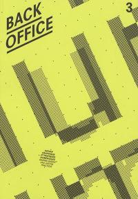 Back office : design graphique et pratiques numériques = Back office : graphic design and digital practices. n° 3, Ecrire l'écran