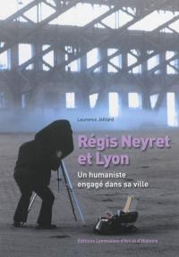 Régis Neyret et Lyon