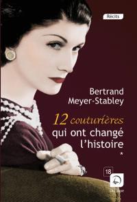 12 couturières qui ont changé l'histoire, n° 1, 12 couturières qui ont changé l'histoire