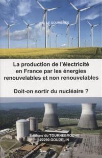 La production de l'électricité en France par les énergies renouvelables et non renouvelables