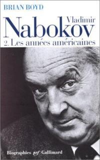Vladimir Nabokov. Vol. 2. Les années américaines