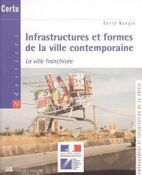 Infrastructures et formes de la ville contemporaine