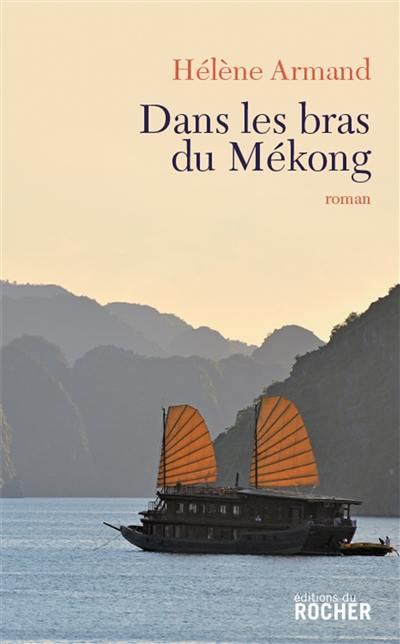 Dans les bras du Mékong