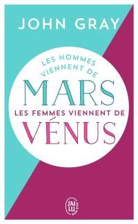 Les hommes viennent de Mars, les femmes viennent de Vénus,