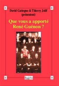 Que vous a apporté René Guénon ?
