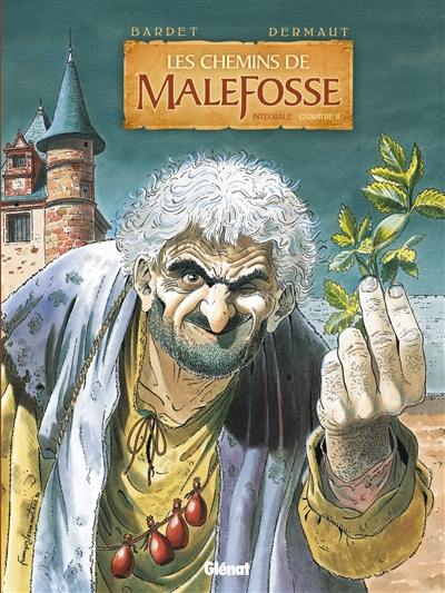 Les chemins de Malefosse. Volume 2,