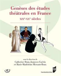 Genèses des études théâtrales en France