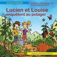 Lucien et Louise. Lucien et Louise enquêtent au potager