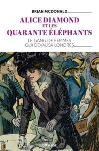 Alice Diamond et les Quarante éléphants