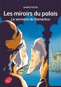 Les miroirs du palais. Volume 1, Le serment de Domenico