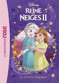 La reine des neiges II. Volume 1, La rivière magique
