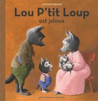 Lou P'tit loup. Volume 4, Lou P'tit loup est jaloux