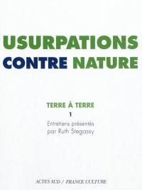 Terre à terre. Volume 1, Usurpations contre nature