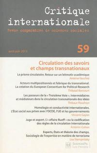 Critique internationale. n° 59, Circulation des savoirs et champs transnationaux