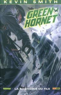 Green Hornet. Volume 2, La naissance du fils