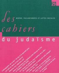 Cahiers du judaïsme (Les). n° 29, Misère, philanthropie et luttes sociales