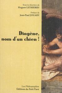 Diogène, nom d'un chien !