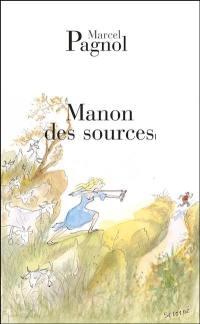 L'eau des collines. Volume 2, Manon des sources