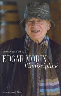 Edgar Morin, l'indiscipliné