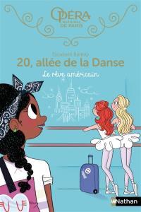 20, allée de la danse. Volume 13, Le rêve américain