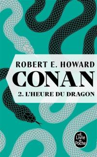 Conan. Volume 2, L'heure du dragon