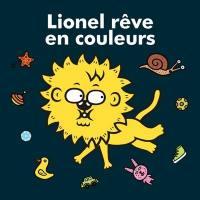 Lionel rêve en couleurs