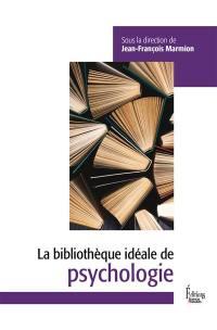 La bibliothèque idéale de psychologie