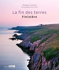 La fin des terres : Finistère