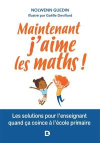 Maintenant j'aime les maths !
