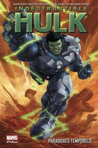 Indestructible Hulk. Volume 2, Paradoxes temporels