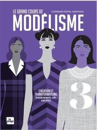 Le grand cours de modélisme. Vol. 3. Création et transformations d'empiècements, de cols et de manches