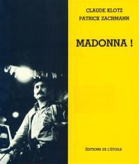 Madonna !