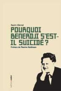 Pourquoi Benerdji s'est-il suicidé ?. Précédé de Un poète en son temps