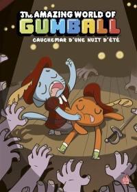 The amazing world of Gumball. Volume 6, Cauchemar d'une nuit d'été