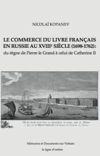 Le commerce du livre français en Russie au XVIIIe siècle (1698-1762)