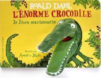 L'énorme crocodile : le livre marionnette
